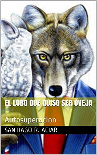 El lobo que quiso ser oveja: Autosuperacion
