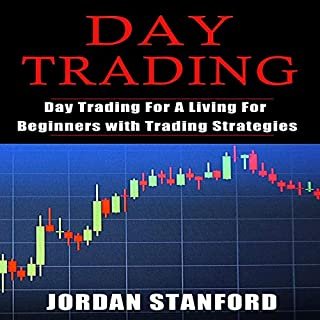 Day Trading     Day Trading for a Living for Beginners with Trading Strategies              By:                                                                                                                                 Jordan Stanford                               Narrated by:                                                                                                                                 Mounia Belgnaoui                      Length: 3 hrs and 49 mins     Not rated yet     Overall 0.0