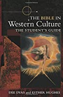The Bible in Western Culture: The Student's Guide by Dee Dyas Esther Hughes(2005-07-28)