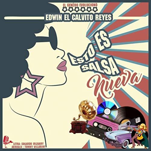 """Esto Es Salsa Nueva - Edwin """"El Calvito"""" Reyes"""