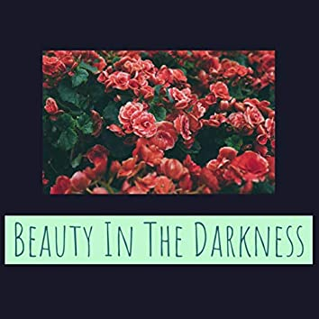 Beauty In The Darkness