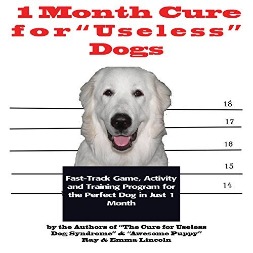 1 Month Cure for 'Useless' Dogs audiobook cover art