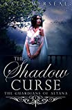 The Shadow Curse (The Guardians of Altana Book 1) (English Edition)