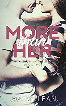 More Than Her (More Than Series, Book 2) by [Jay McLean]