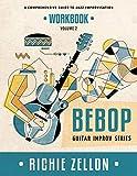 Bebop Guitar Improv Series VOL 2- Workbook: A Comprehensive Guide To Jazz Improvisation