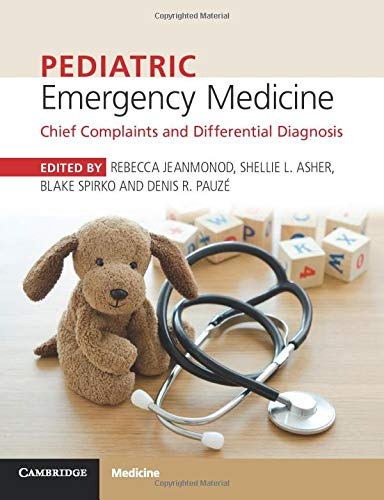 Compare Textbook Prices for Pediatric Emergency Medicine: Chief Complaints and Differential Diagnosis 1 Edition ISBN 9781316608869 by Jeanmonod, Rebecca,Asher, Shellie L.,Spirko, Blake,Pauze, Denis R.