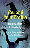 You and Your Profile: Identity After Authenticity