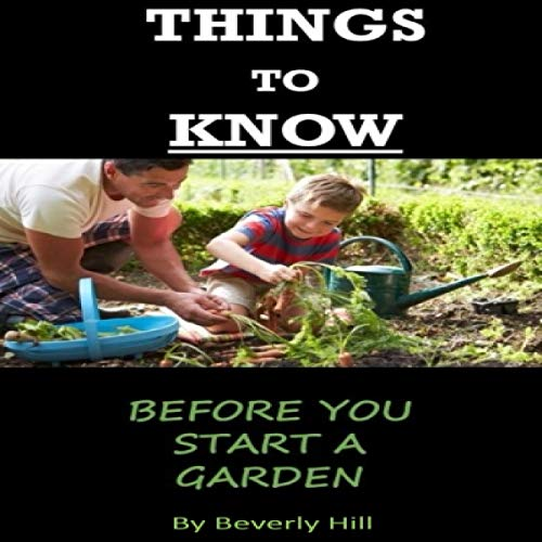 Things to Know Before You Start a Garden cover art