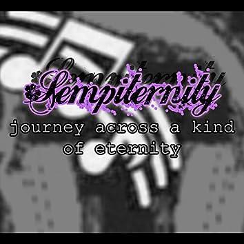 Sempiternity Journey Across a Kind of Eternity