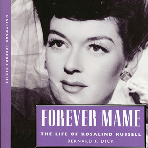 Forever Mame: The Life of Rosalind Russell (Hollywood Legends) audiobook cover art