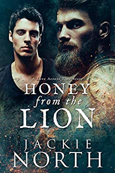 Honey From the Lion: A Love Across Time Story by [Jackie North]