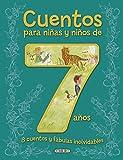 Cuentos para niñas y niños de 7 años, 8 cuentos y fábulas inolvidables (Cuentos para 7 años)