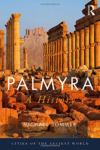 Palmyra: A History (Cities of the Ancient World)