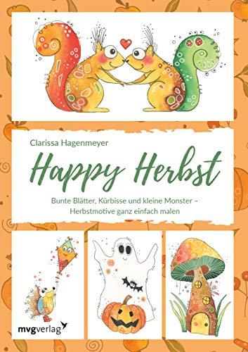 Buchseite und Rezensionen zu 'Happy Herbst: Bunte Blätter, Kürbisse und kleine Monster – Herbstmotive ganz einfach malen' von Clarissa Hagenmeyer
