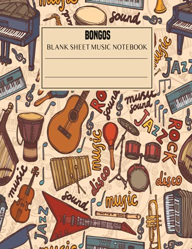 Bongos blank sheet music notebook: music paper sheet for musicians / Bongos lover music sheet gift