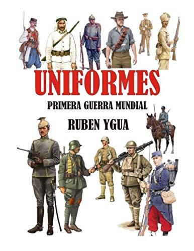 UNIFORMES PRIMERA GUERRA MUNDIAL
