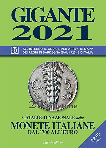 Gigante 2021. Catalogo nazionale delle monete italiane dal '700 all'euro