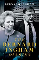 The The Slow Downfall of Margaret Thatcher: The Diaries of Bernard Ingham