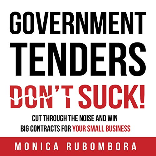 Government Tenders (Don't) Suck!: Cut Through the Noise and Win Big Contracts for Your Small Business audiobook cover art