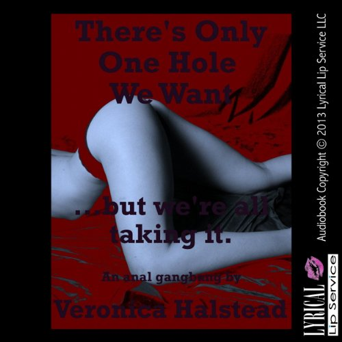 There's Only One Hole We Want and We're All Taking It audiobook cover art