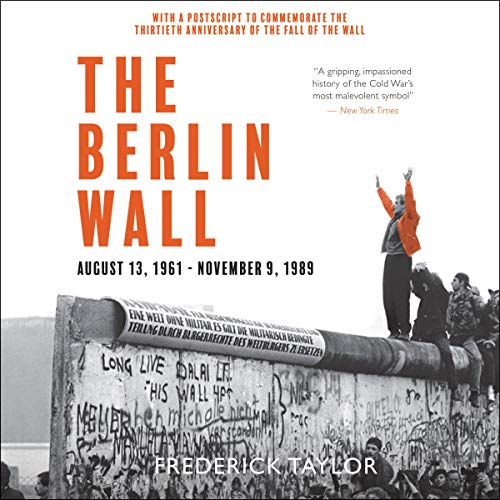The Berlin Wall Audiobook By Frederick Taylor cover art