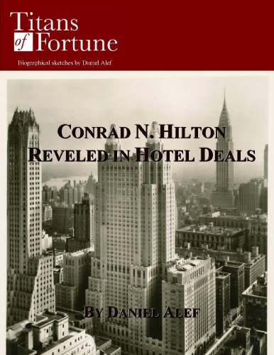 Conrad N. Hilton: Reveled in Hotel Deals (Titans of Fortune) (English Edition)