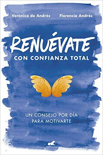 Renuévate con confianza total: Un consejo por día para motivarte (Libro práctico)