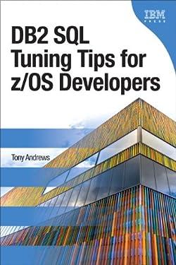 DB2 SQL Tuning Tips for z/OS Developers: DB2 SQL Tunin Tips Devel (IBM Press)