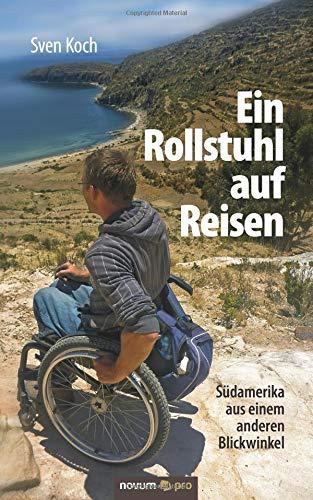 Ein Rollstuhl auf Reisen: Südamerika aus einem anderen Blickwinkel