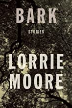 Bark: Stories by Lorrie Moore (February 25,2014)