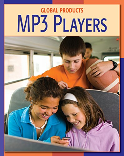 MP3 Players (21st Century Skills Library: Global Products) (English Edition)
