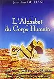 L'alphabet du corps humain, tome 1