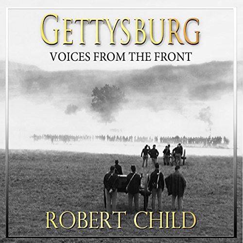 Gettysburg: Voices from the Front audiobook cover art