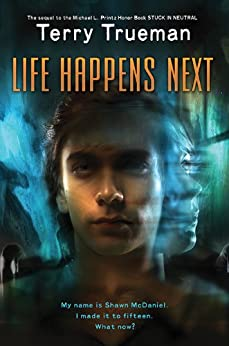Life Happens Next (Stuck in Neutral Book 2) by [Terry Trueman]