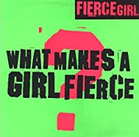 What Makes a Girl Fierce? [12 inch Analog]