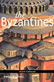 The Byzantines (The Peoples of Europe, Band 13) - Averil Cameron