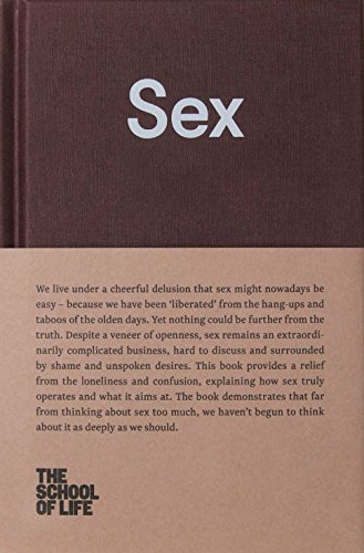 Download Sex: An Open Approach To Our Unspoken Desires. (The School Of Life Library) 