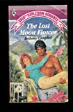 The Lost Moon Flower (Harlequin Romance, No 3000)