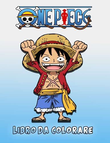 One Piece Libro Da Colorare: Grande One-Piece libro da colorare 240 illustrazioni uniche e di alta qualità. Con design della copertina Monkey D Luffy ( 8,5 x 11 pollici).