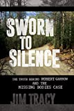 Sworn to Silence: The Truth Behind Robert Garrow and the Missing Bodies Case
