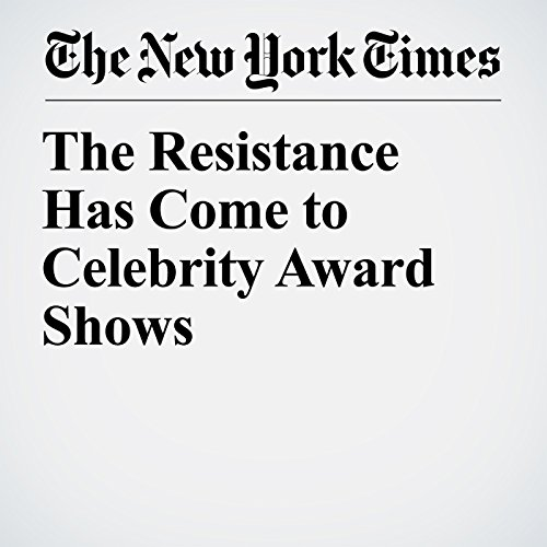The Resistance Has Come to Celebrity Award Shows copertina
