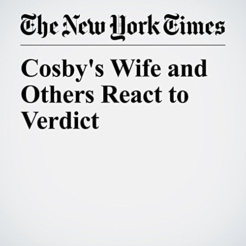 Cosby's Wife and Others React to Verdict copertina