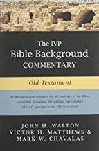 The IVP Bible Background Commentary: Old Testament by John H. Walton (2000-12-08)
