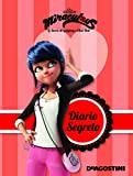Diario segreto. Miraculous. Le storie di Ladybug e Chat Noir. Ediz. a colori