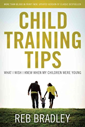 [(Child Training Tips : What I Wish I Knew When My Children Were Young)] [By (author) Reb Bradley] published on (August, 2014)