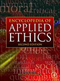 Encyclopedia of Applied Ethics, Second Edition (Encyclopedia of Applied Ethics, Four-Volume Set)