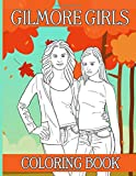 Gilmore Girls Coloring Book: Collection Coloring Books For Adult - Original Birthday Present / Gift Idea