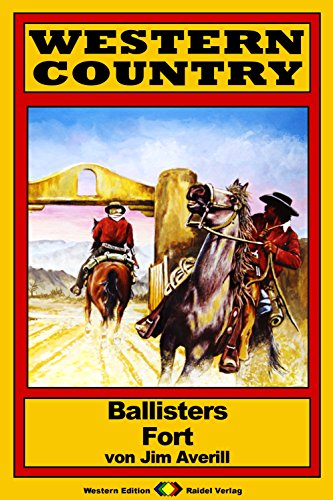 WESTERN COUNTRY 162: Ballisters Fort (Western-Reihe)