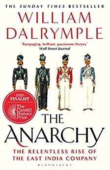 The Anarchy: The Relentless Rise of the East India Company (English Edition) par [William Dalrymple]