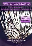 Oposiciones a Bibliotecas y Archivos: 360 Preguntas sobre Documentación y Tecnologías de la Información (Biblio Oposiciones nº 2)